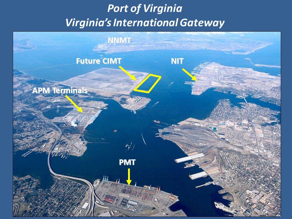 Port of Virginia Virginia's International GatewayNIT NNMT Future CIMT PMT APM Terminals