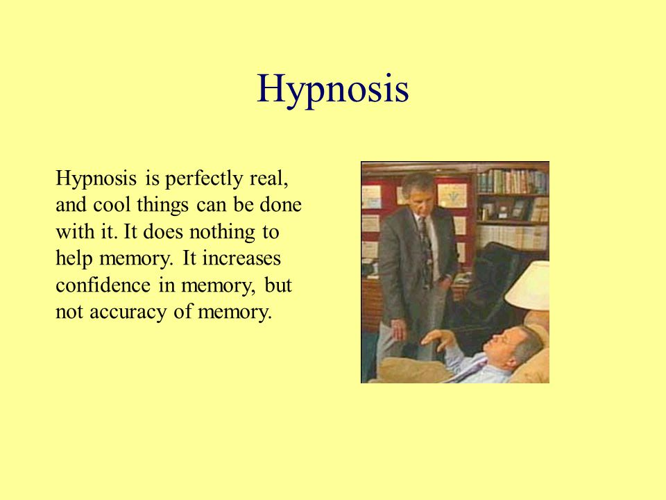 Hypnosis Hypnosis is perfectly real, and cool things can be done with it.