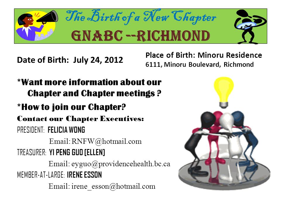 The Birth of a New Chapter GNABC --RICHMOND Date of Birth: July 24, 2012 *Want more information about our Chapter and Chapter meetings .