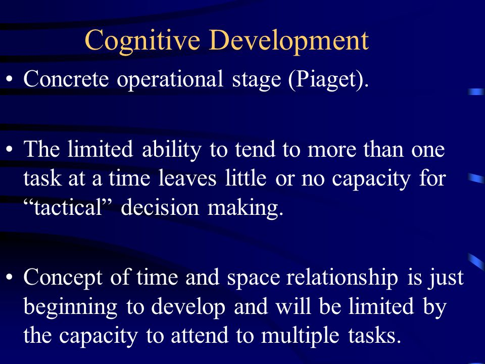 Cognitive Development Limited experience with personal evaluation; effort is synonymous with performance.