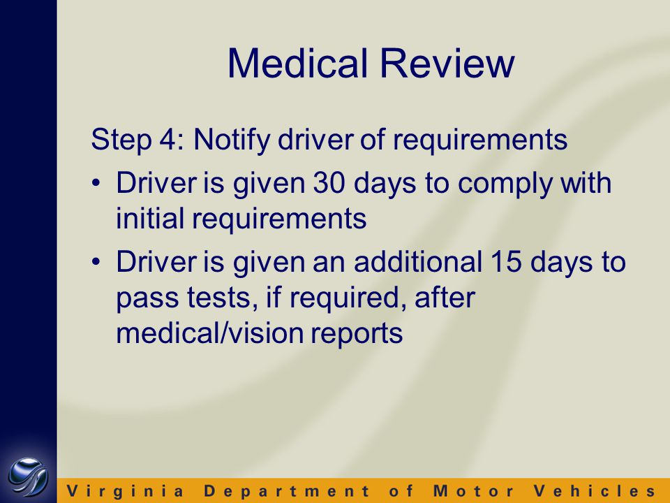 Medical Review Step 5: Evaluate all information provided and test results Step 6: Determine if additional information or tests are needed Step 7: Review case with Medical Advisory Board, if necessary