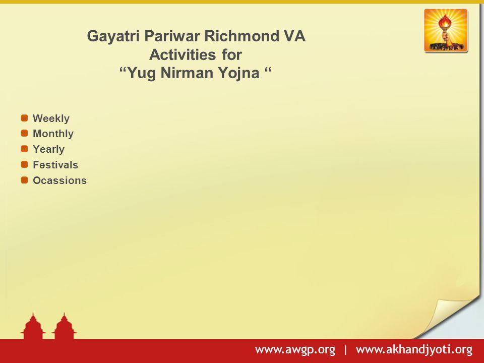 www.awgp.org | www.akhandjyoti.org Weekly : Every Thursday 8P.M.