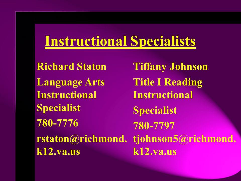 Richard Staton Language Arts Instructional Specialist 780-7776 rstaton@richmond. k12.va.us Tiffany Johnson Title I Reading Instructional Specialist 78