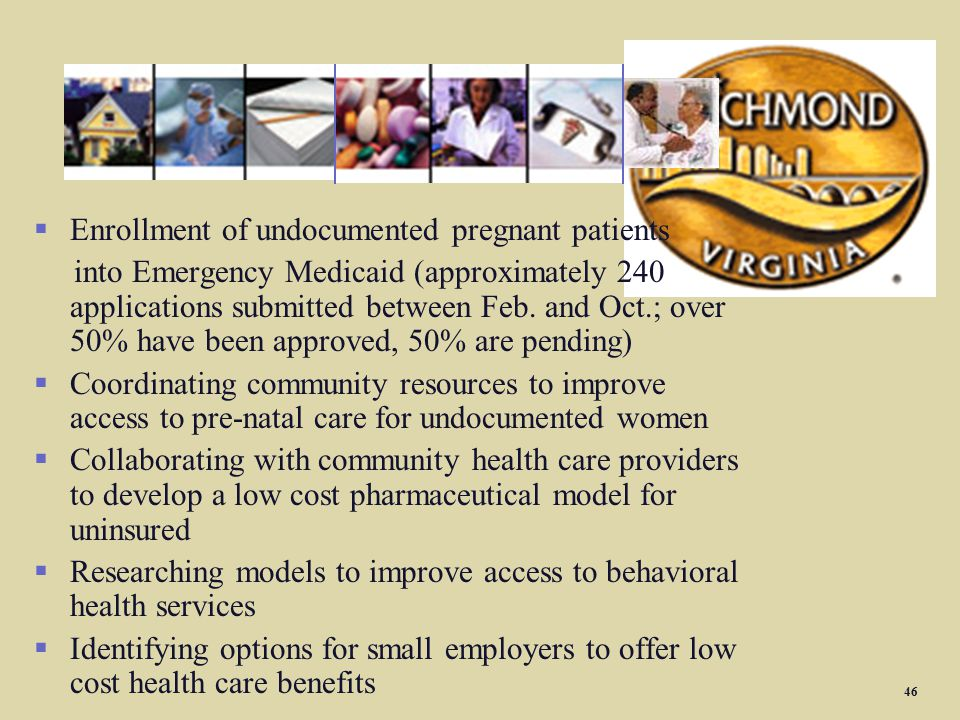 REACH Initiatives §Enrollment of undocumented pregnant patients into Emergency Medicaid (approximately 240 applications submitted between Feb. and Oct