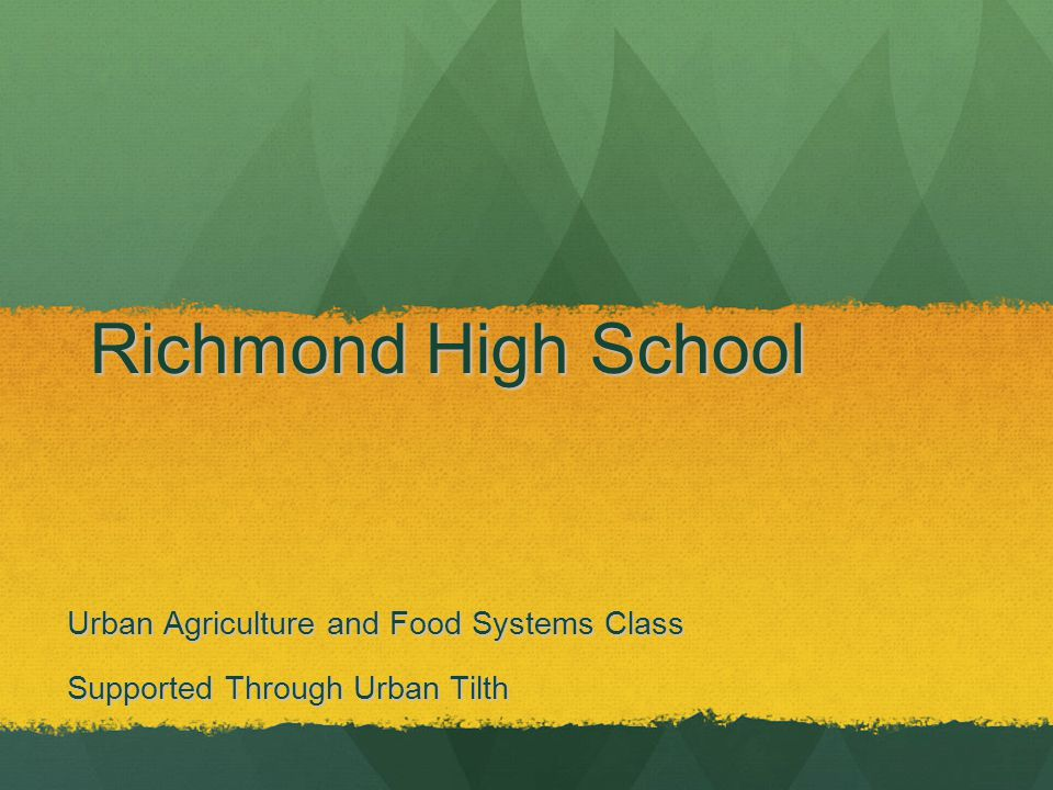 Richmond High School Urban Agriculture and Food Systems Class Supported Through Urban Tilth