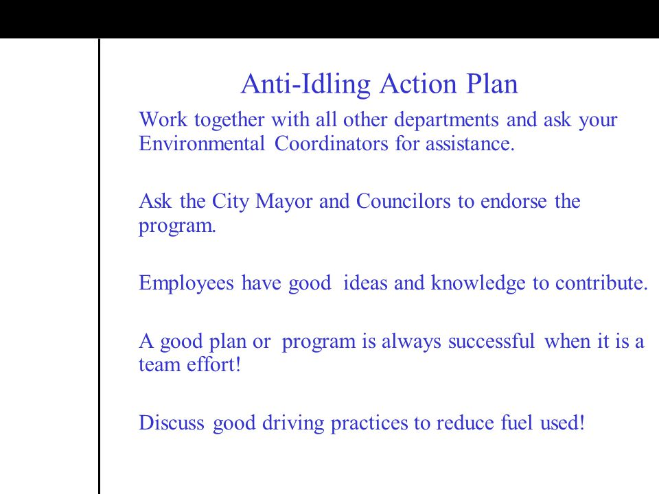 Anti-Idling Action Plan Work together with all other departments and ask your Environmental Coordinators for assistance.