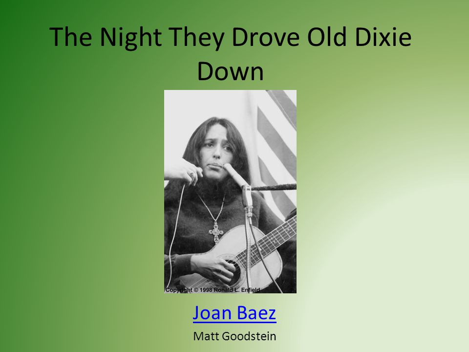 The Night They Drove Old Dixie Down Joan Baez Matt Goodstein
