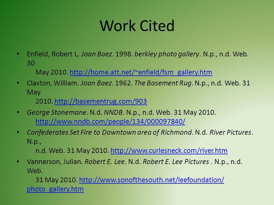 Work Cited Enfield, Robert L. Joan Baez. 1998. berkley photo gallery.