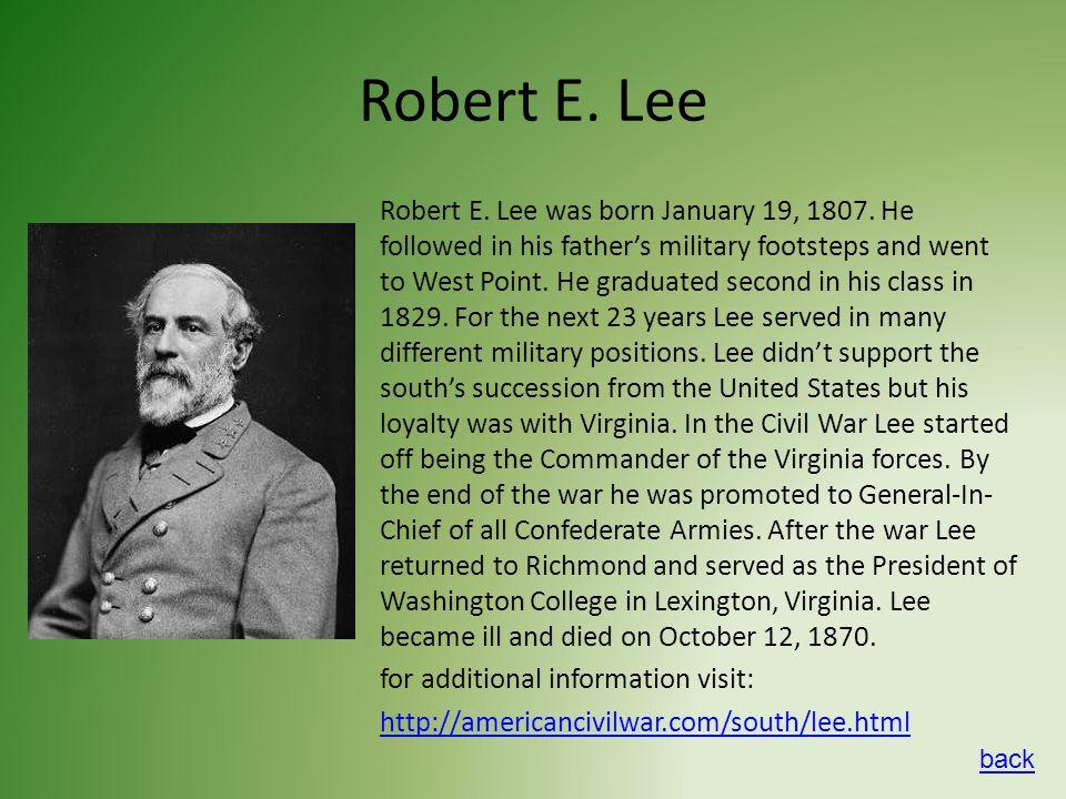Robert E. Lee Robert E. Lee was born January 19, 1807.
