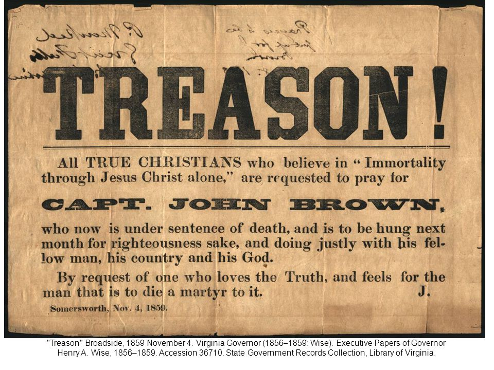 Treason Broadside, 1859 November 4. Virginia Governor (1856–1859: Wise).