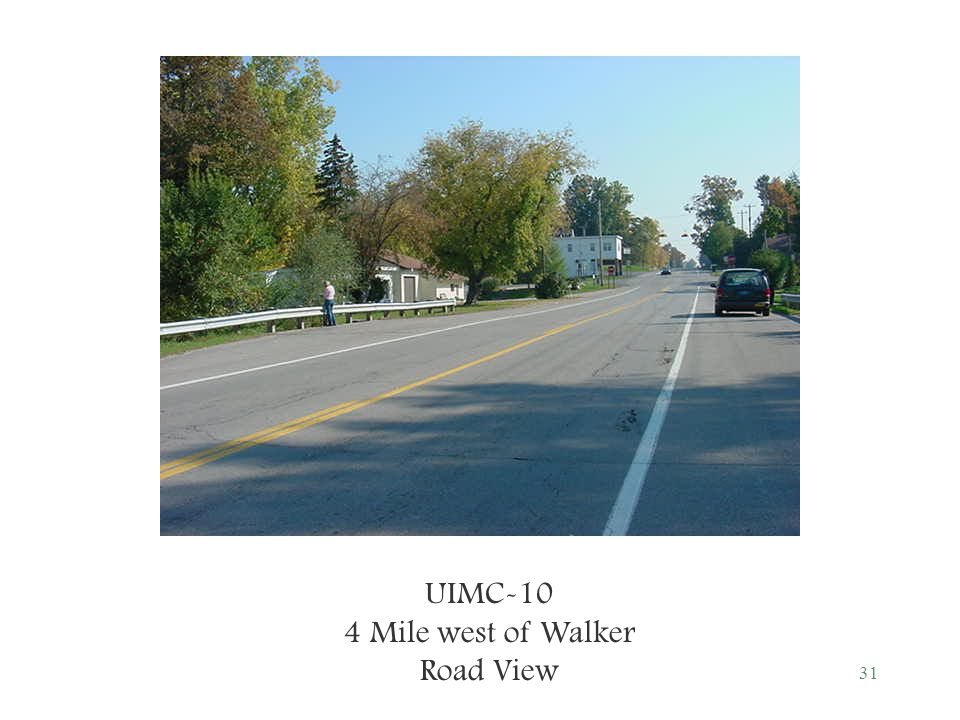 31 UIMC-10 4 Mile west of Walker Road View