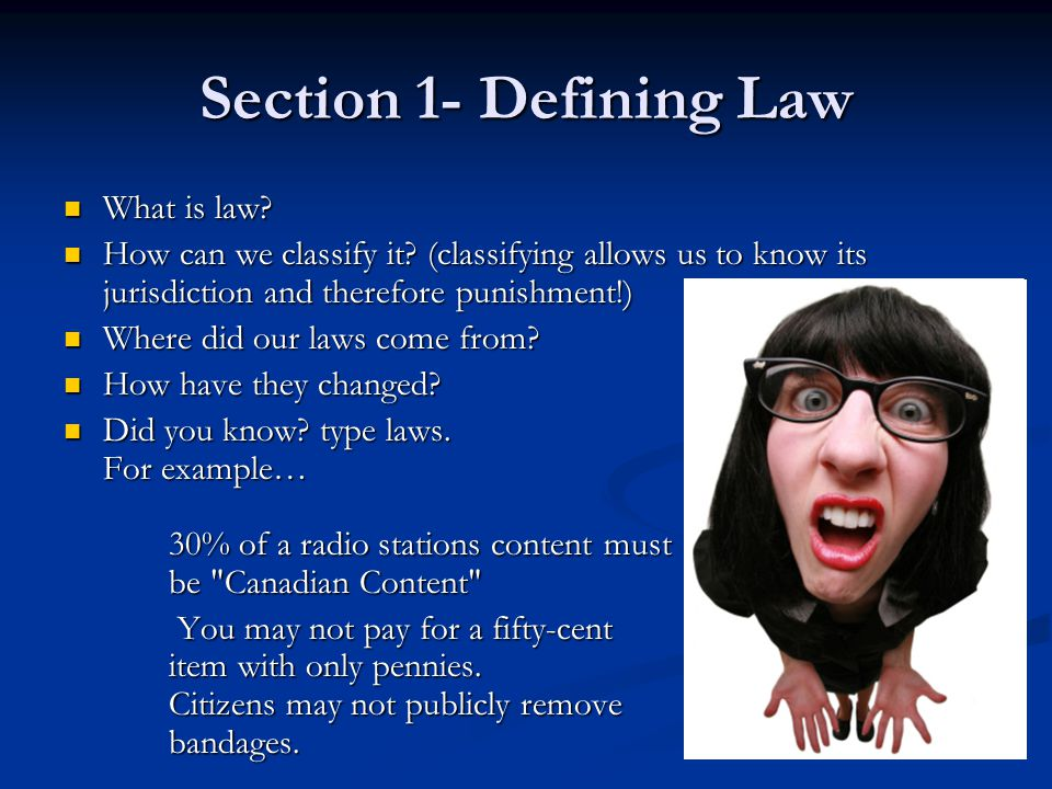 Section 1- Defining Law What is law. What is law.