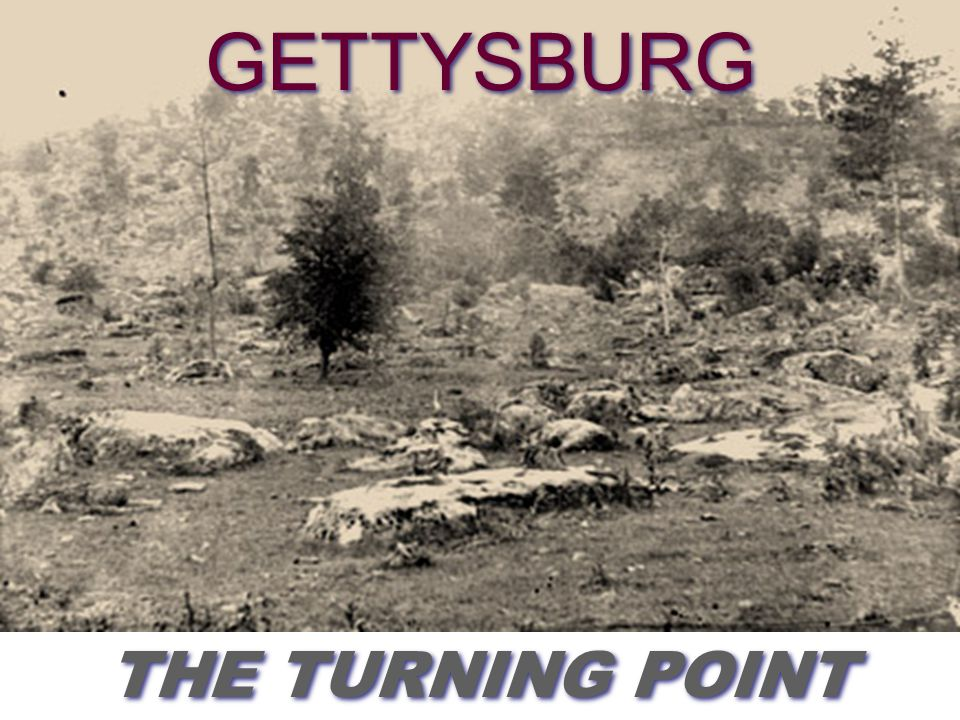 THE BATTLES AND PLACES YOU NEED TO KNOW Fort Sumter Bull Run ShilohAntietamFredericksburgChancellorsvilleGettysburgVicksburg Sherman's March Petersburg/RichmondAppomattox July 1863