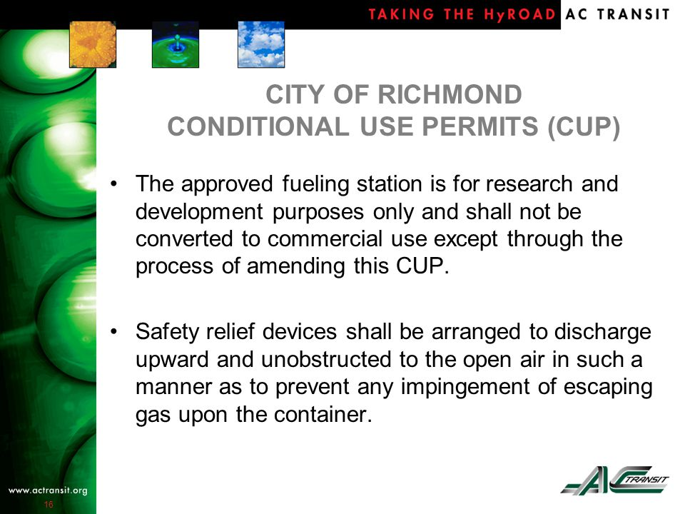 16 CITY OF RICHMOND CONDITIONAL USE PERMITS (CUP) The approved fueling station is for research and development purposes only and shall not be converted to commercial use except through the process of amending this CUP.
