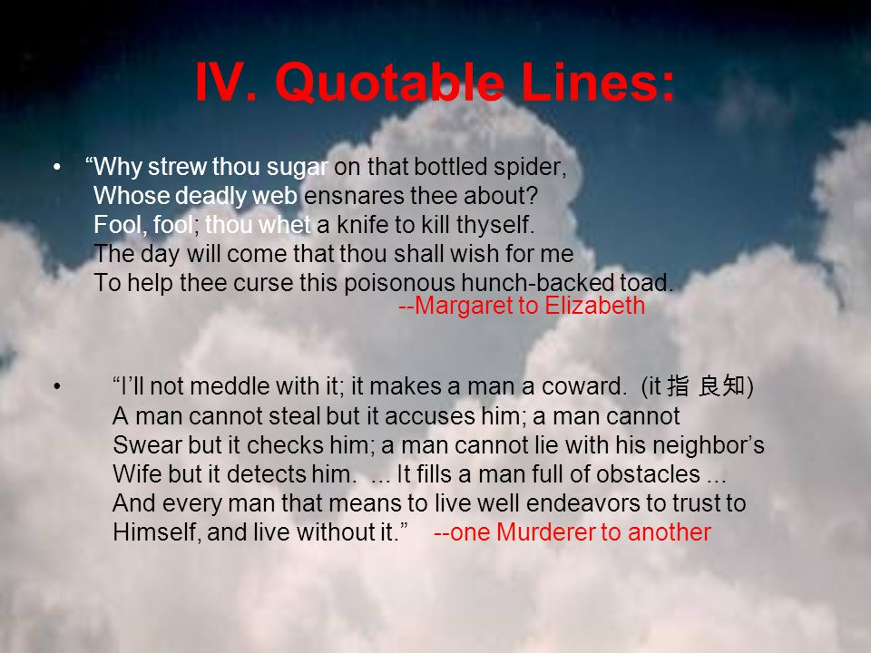 IV.Quotable Lines: Edward, my lord, thy son, our king, is dead.