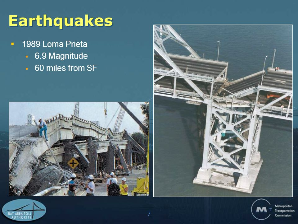 7 Earthquakes  1989 Loma Prieta  6.9 Magnitude  60 miles from SF