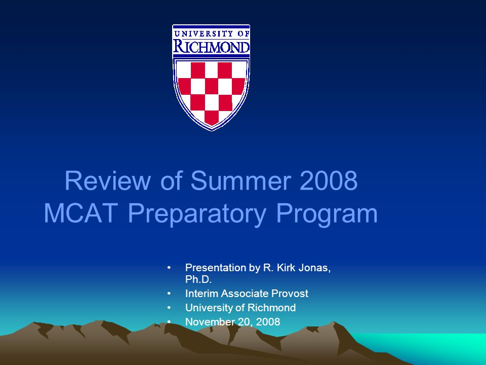 Review of Summer 2008 MCAT Preparatory Program Presentation by R.