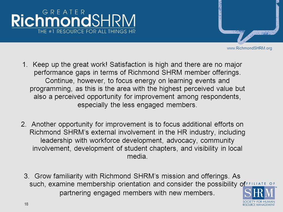 www.RichmondSHRM.org 18 1.Keep up the great work.