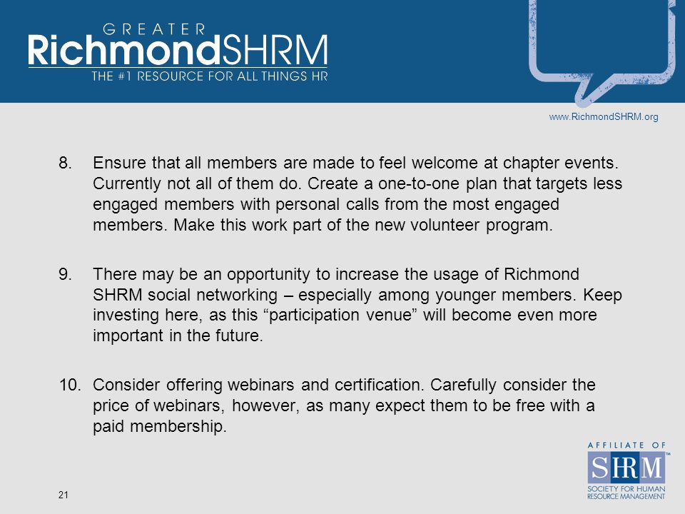 www.RichmondSHRM.org 21 8.Ensure that all members are made to feel welcome at chapter events.