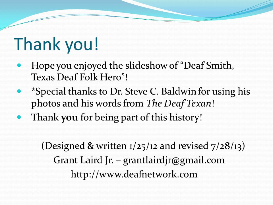 "Thank you! Hope you enjoyed the slideshow of ""Deaf Smith, Texas Deaf Folk Hero""! *Special thanks to Dr. Steve C. Baldwin for using his photos and his"
