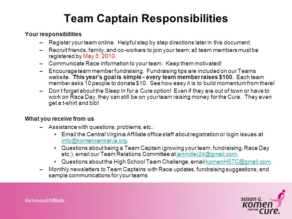 Richmond Affiliate Team Captain Responsibilities Your responsibilities –Register your team online. Helpful step by step directions later in this docum