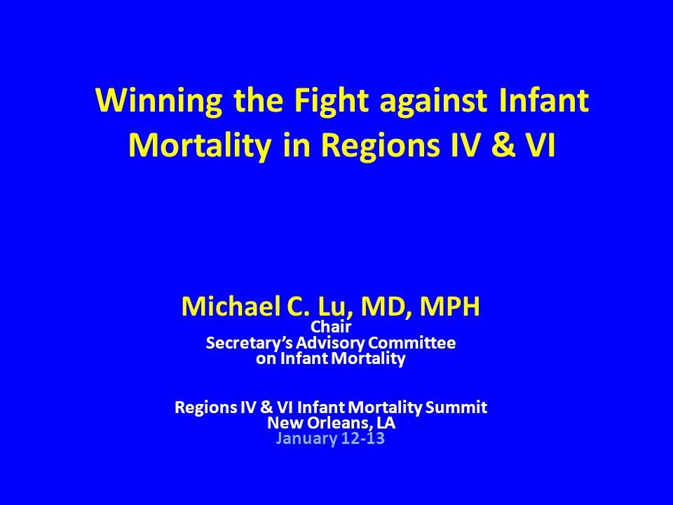 Winning the Fight against Infant Mortality in Regions IV & VI Michael C.
