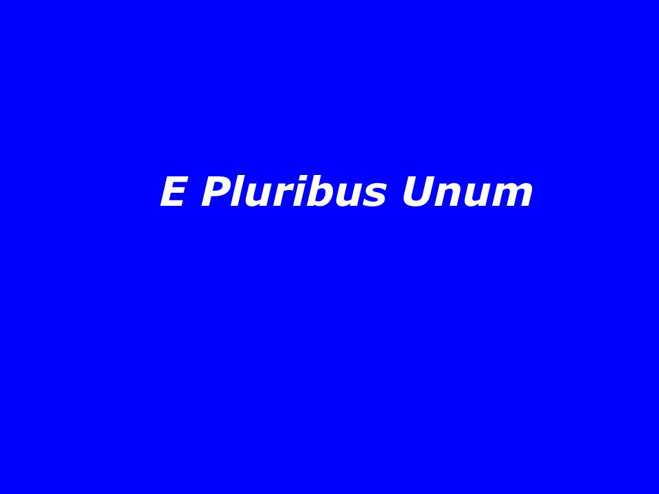 E Pluribus Unum