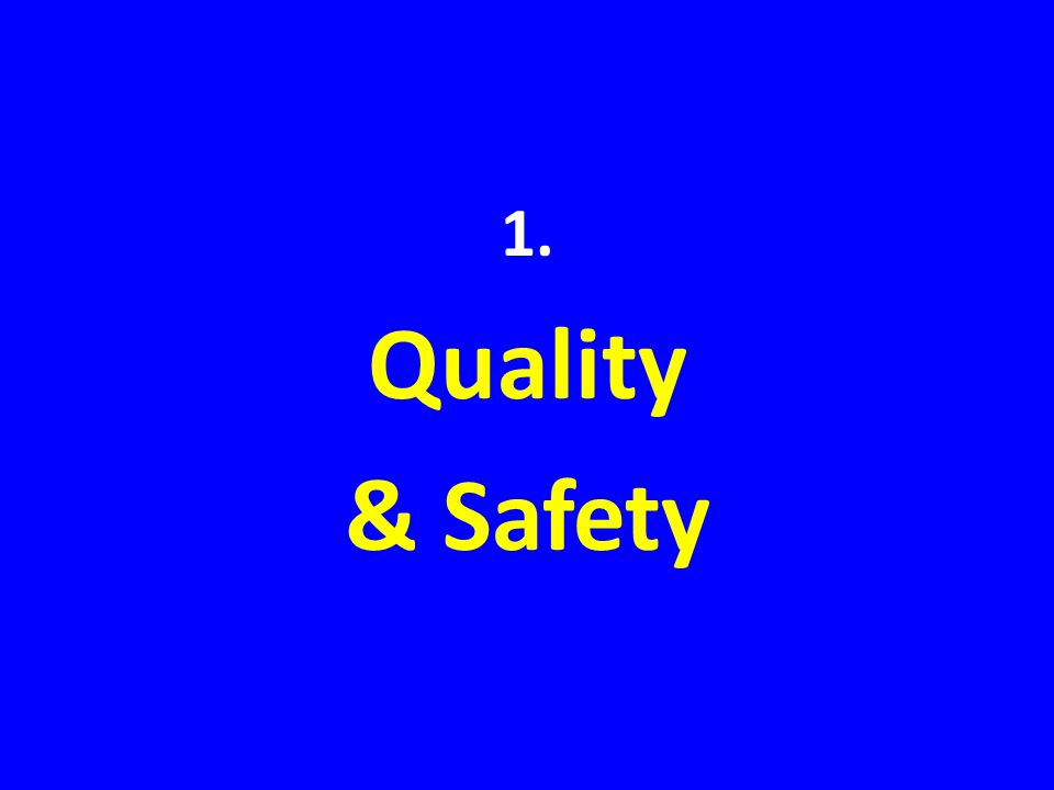 1. Quality & Safety