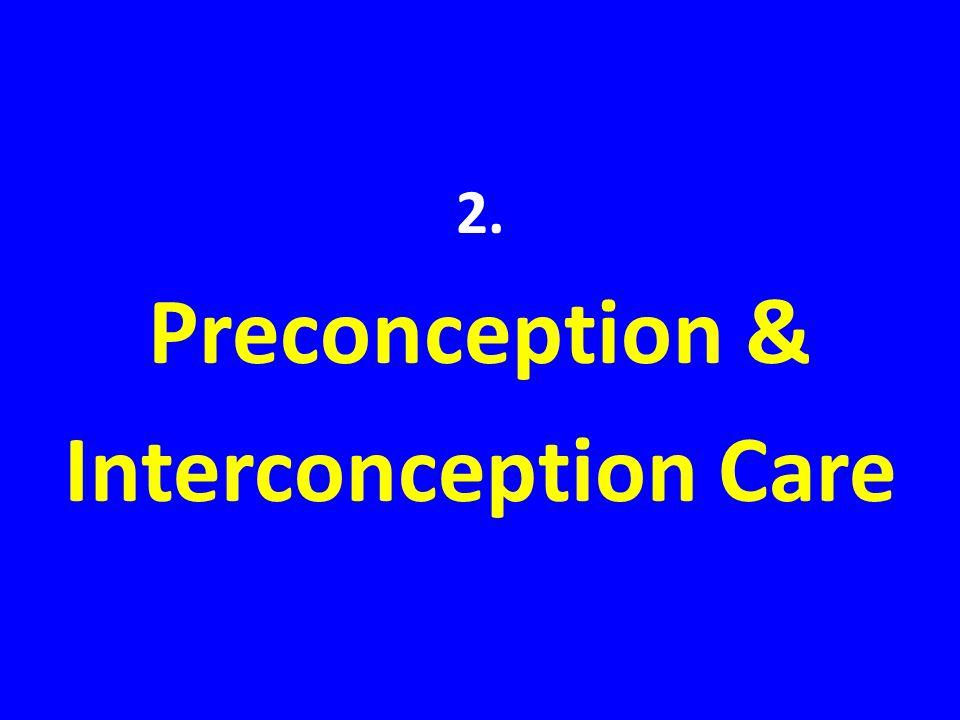 2. Preconception & Interconception Care