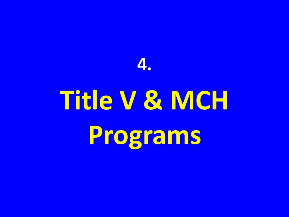 4. Title V & MCH Programs