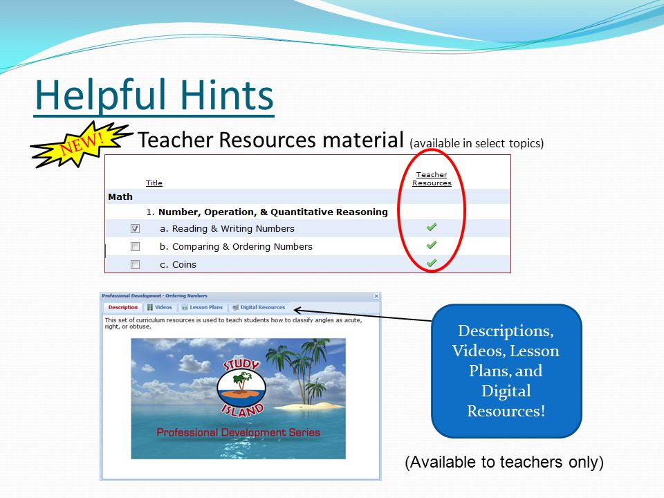 Helpful Hints Teacher Resources material (available in select topics) Descriptions, Videos, Lesson Plans, and Digital Resources.