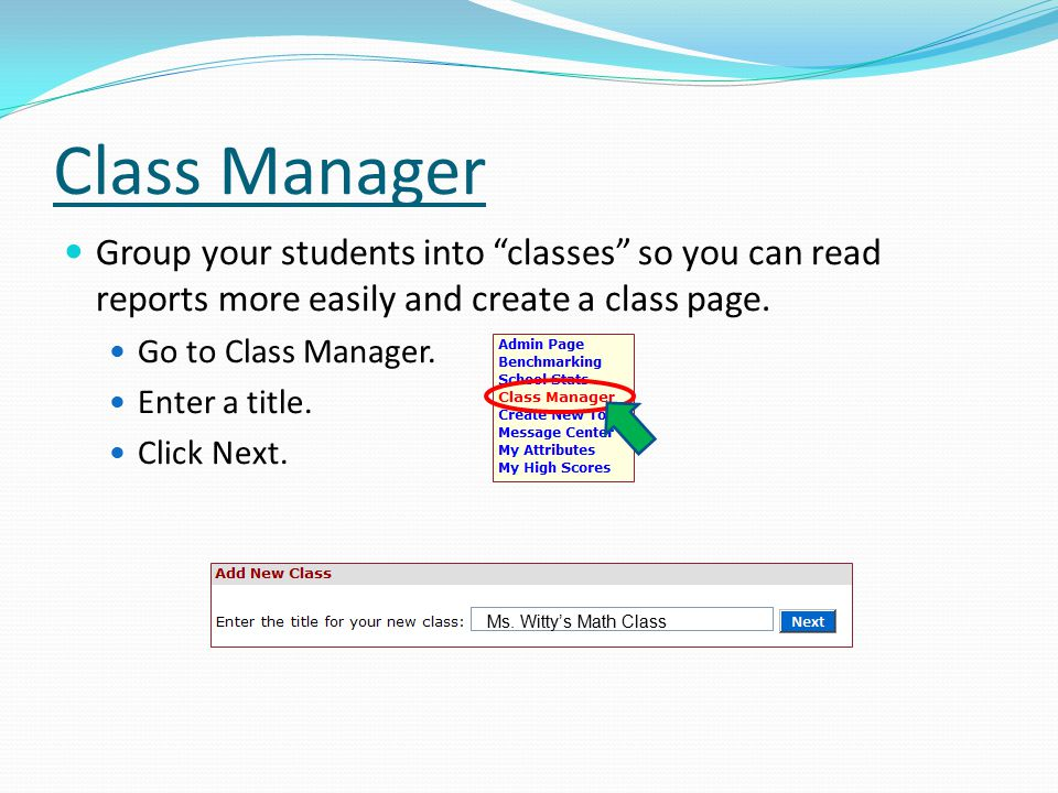 Group your students into classes so you can read reports more easily and create a class page.
