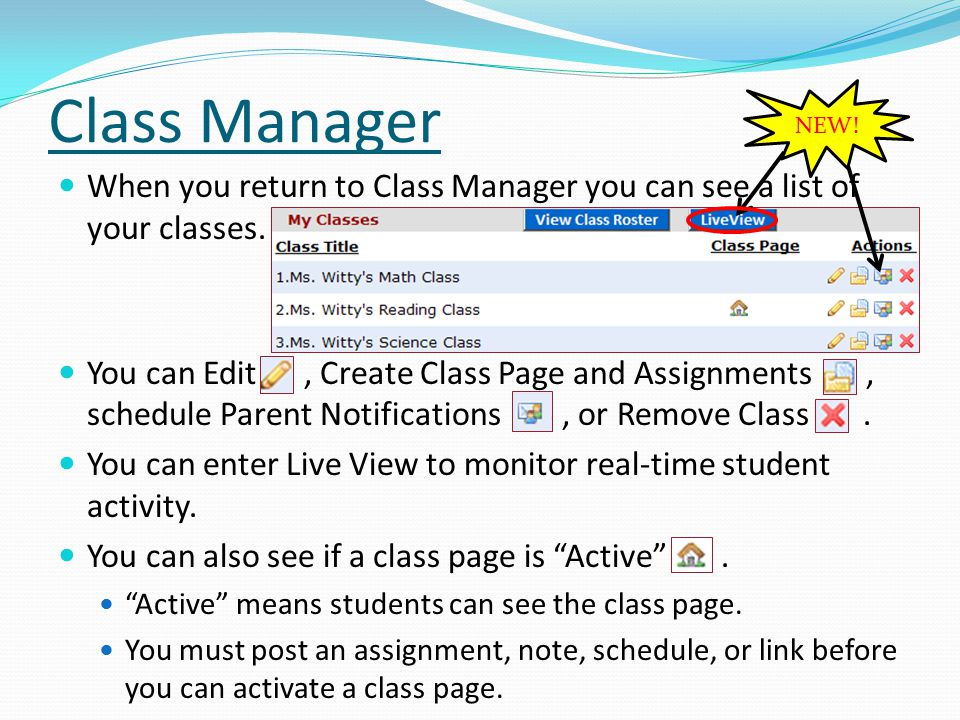 Class Manager When you return to Class Manager you can see a list of your classes.