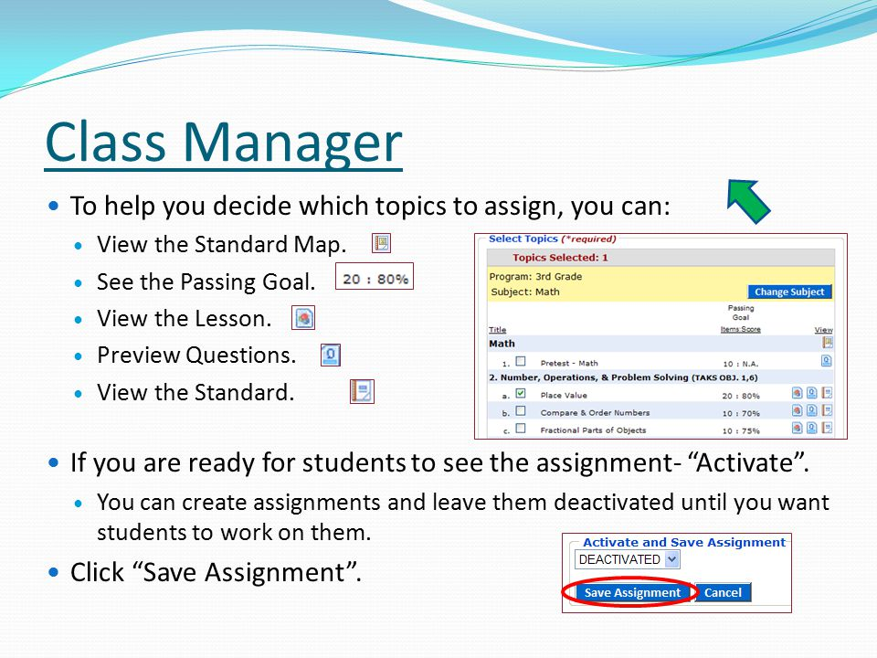 Class Manager To help you decide which topics to assign, you can: View the Standard Map.