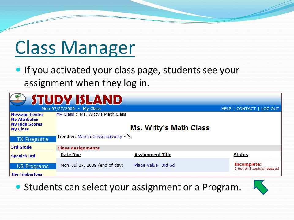 Class Manager If you activated your class page, students see your assignment when they log in.