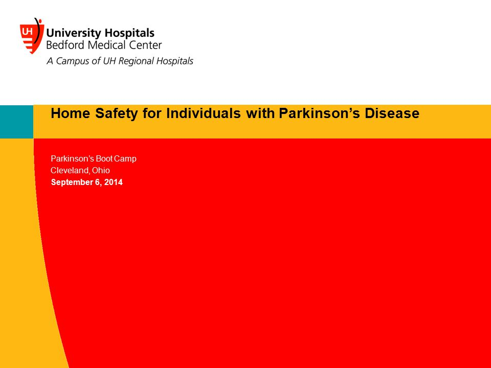Parkinson's Boot Camp Cleveland, Ohio September 6, 2014 Home Safety for Individuals with Parkinson's Disease