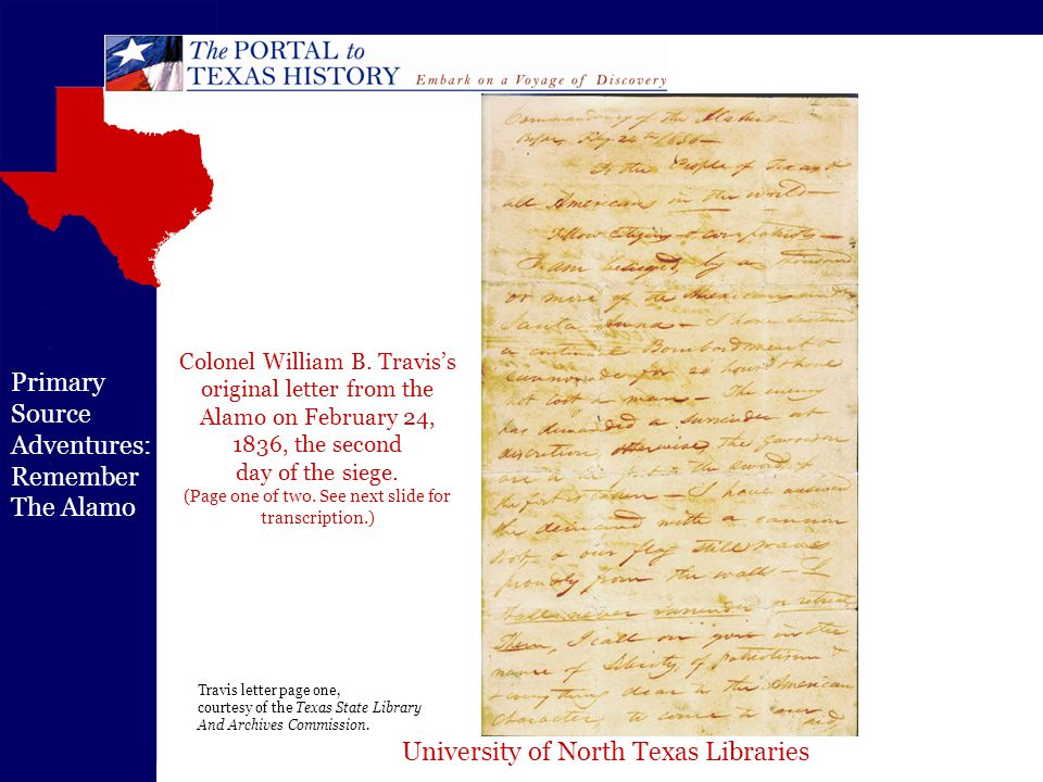 University of North Texas Libraries Primary Source Adventures: Remember The Alamo Text Version courtesy of the Texas State Library and Archives Commission.