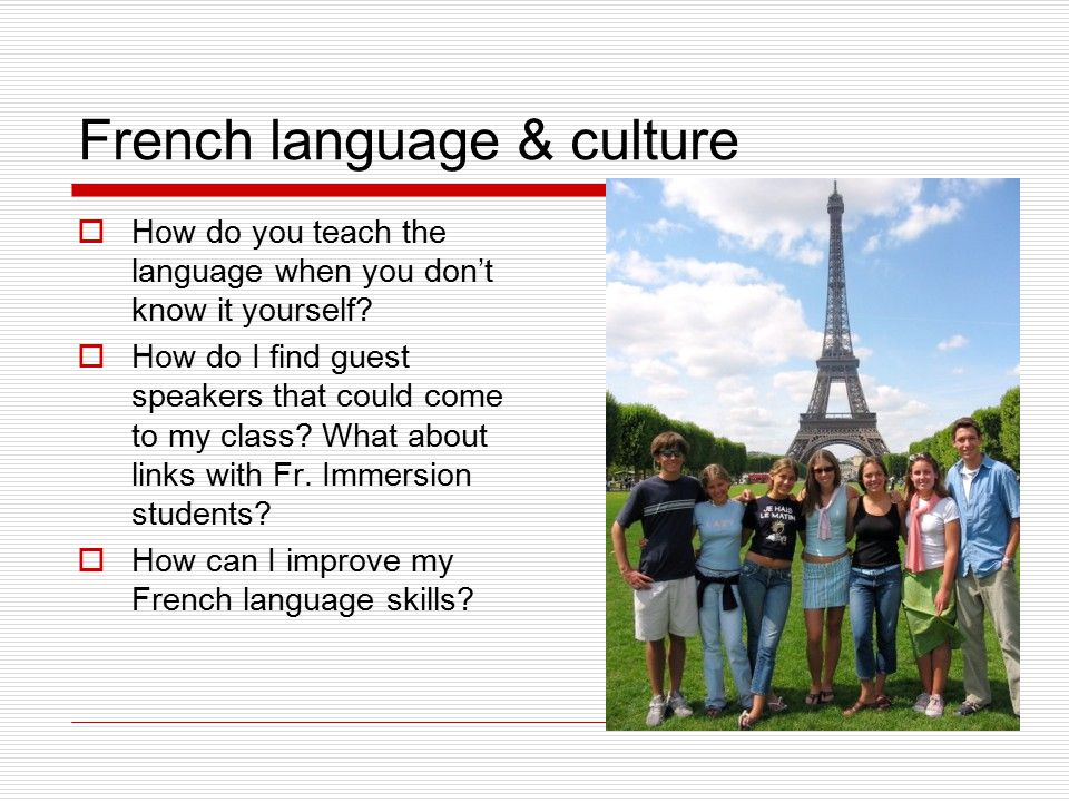 French language & culture  How do you teach the language when you don't know it yourself.