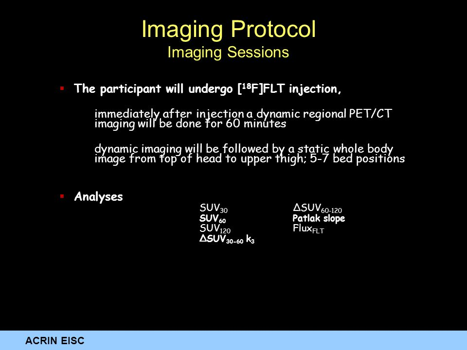 ACRIN EISC  The participant will undergo [ 18 F]FLT injection, immediately after injection a dynamic regional PET/CT imaging will be done for 60 minu