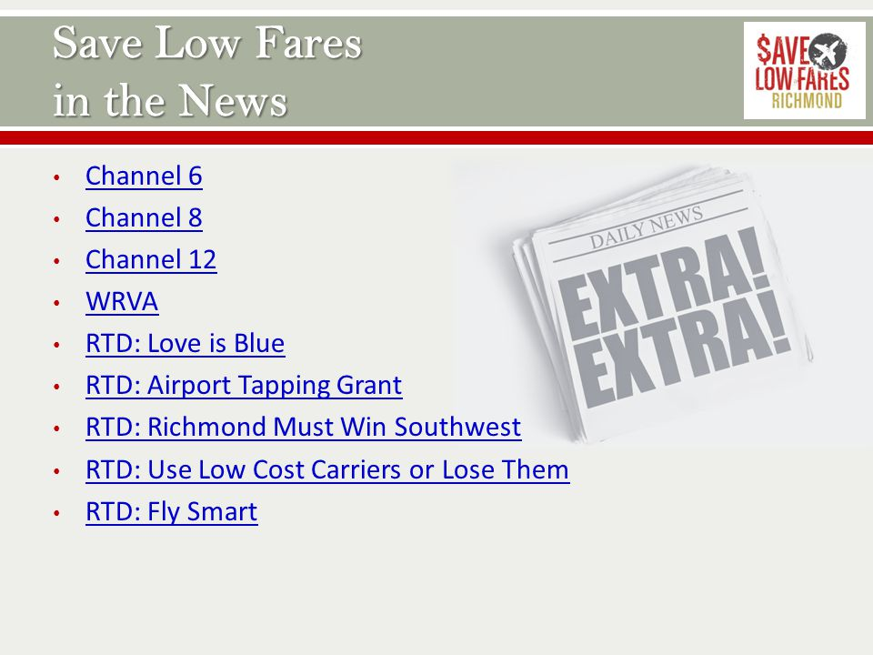 Channel 6 Channel 8 Channel 12 WRVA RTD: Love is Blue RTD: Airport Tapping Grant RTD: Richmond Must Win Southwest RTD: Use Low Cost Carriers or Lose Them RTD: Fly Smart