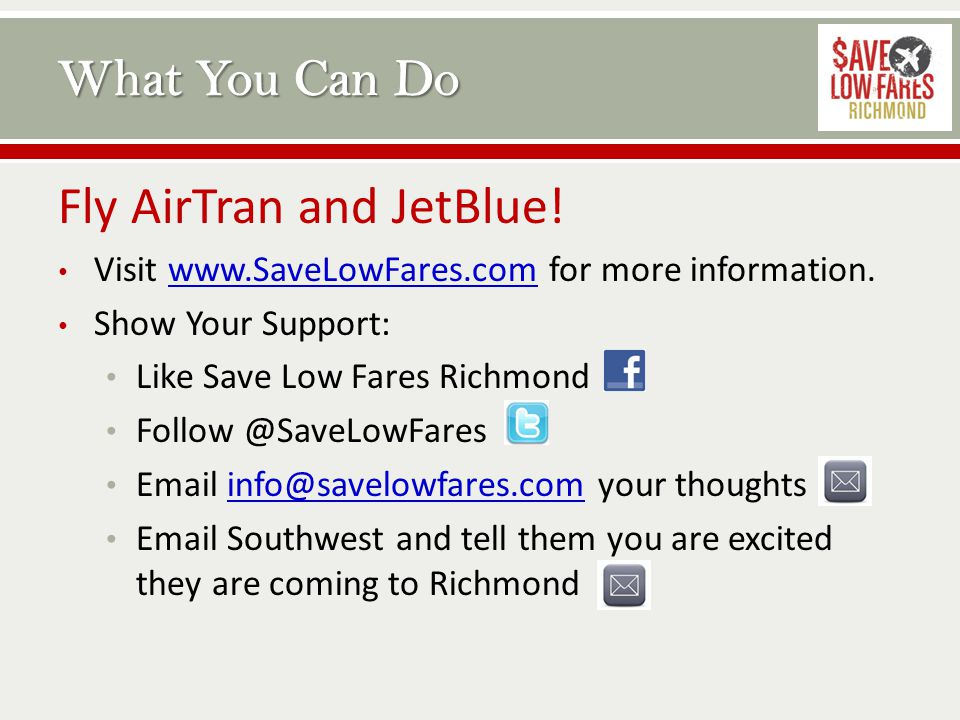 Fly AirTran and JetBlue.