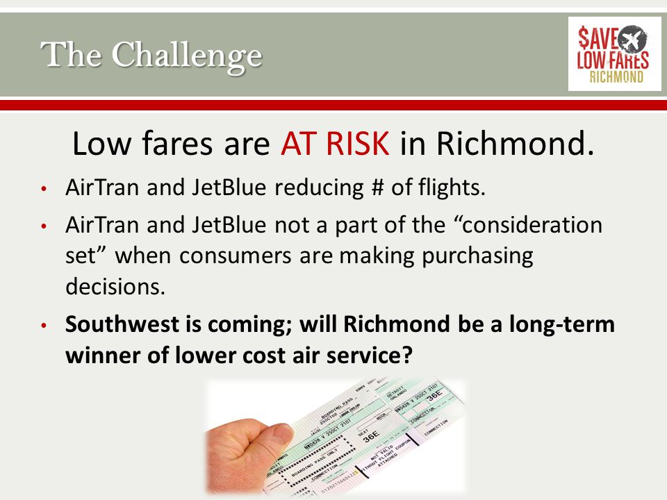 Low fares are AT RISK in Richmond. AirTran and JetBlue reducing # of flights.