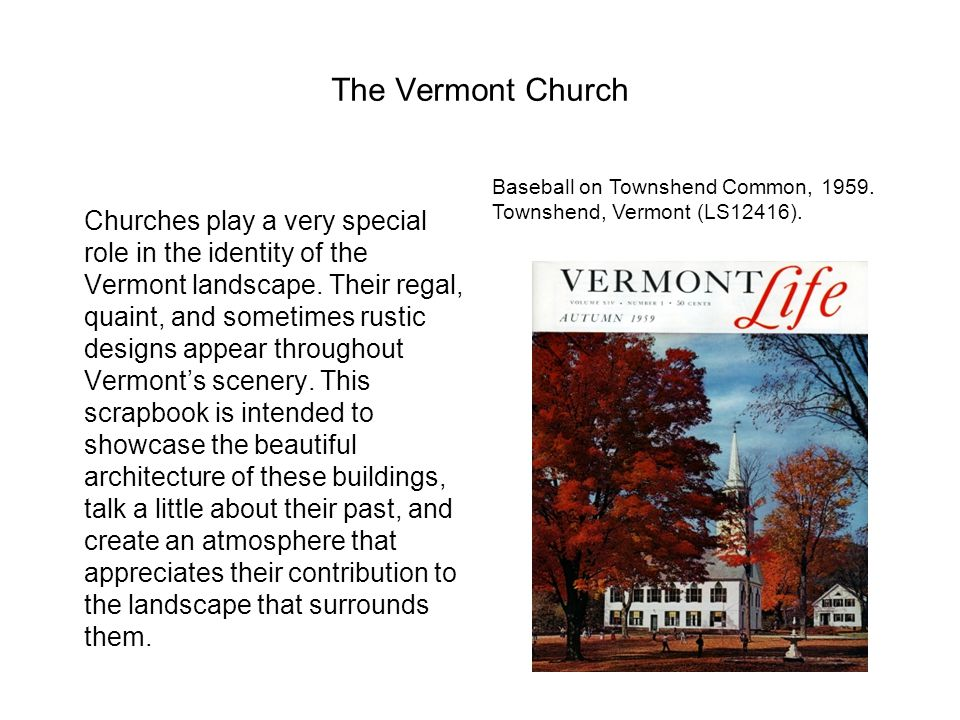 The Vermont Church Churches play a very special role in the identity of the Vermont landscape.