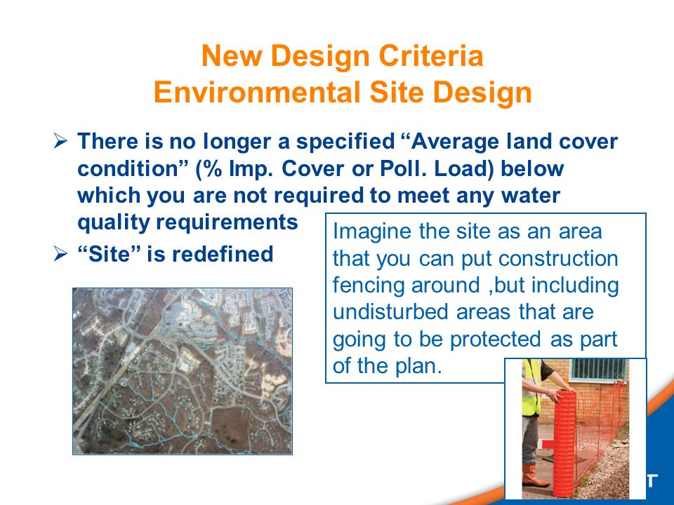 New Design Criteria Environmental Site Design  There is no longer a specified Average land cover condition (% Imp.