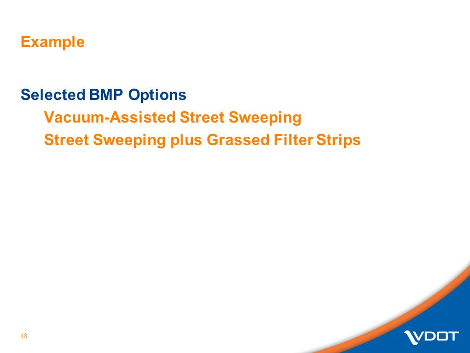 Example Selected BMP Options Vacuum-Assisted Street Sweeping Street Sweeping plus Grassed Filter Strips 48