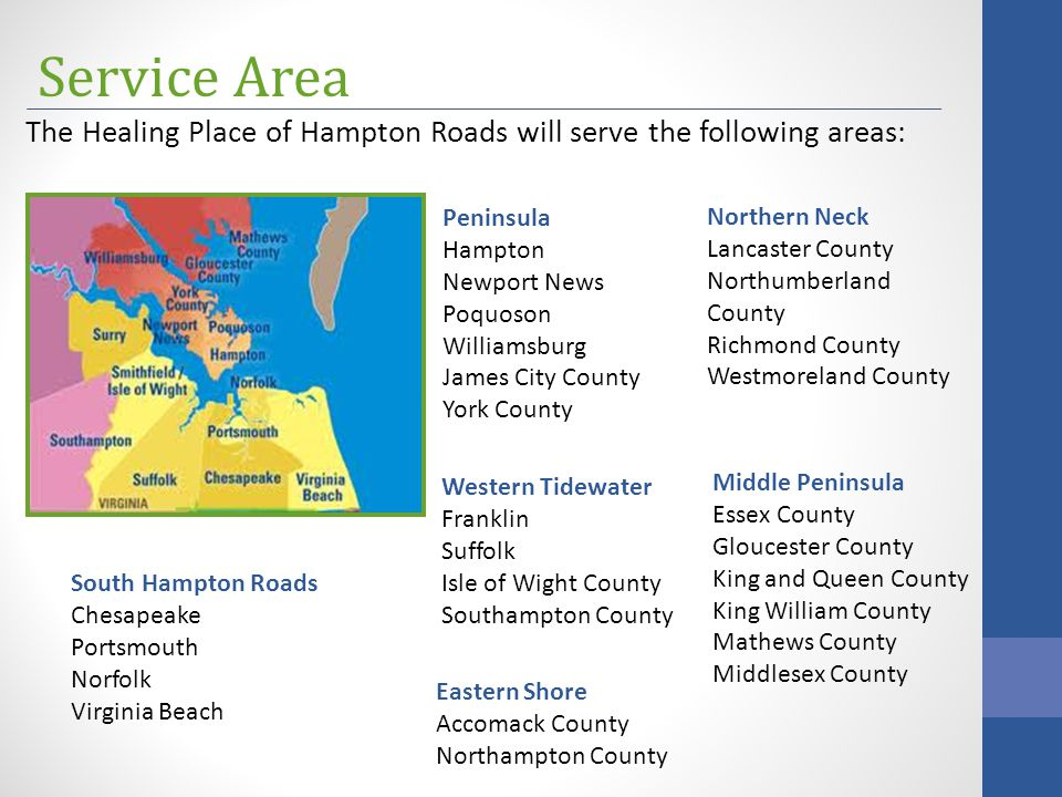 The Healing Place of Hampton Roads will be modeled on the high quality facility and programming in Wake County, NC.