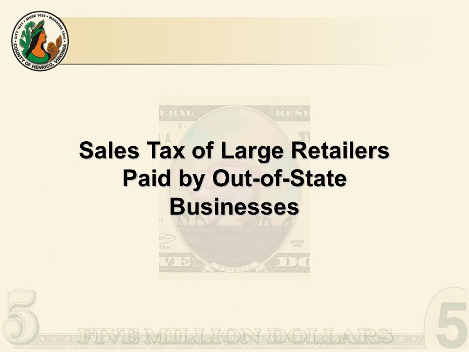 Sales Tax of Large Retailers Paid by Out-of-State Businesses