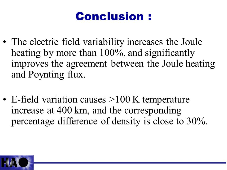 Conclusion : The electric field variability increases the Joule heating by more than 100%, and significantly improves the agreement between the Joule heating and Poynting flux.