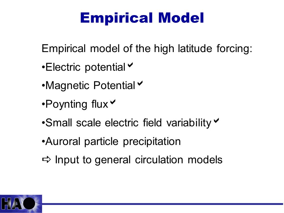 Empirical Model Empirical model of the high latitude forcing: Electric potential  Magnetic Potential  Poynting flux  Small scale electric field var
