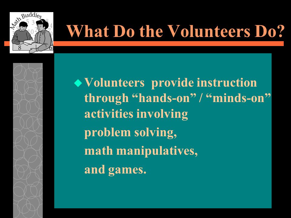 What Do the Volunteers Do.